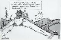 A Toyota plant? If that's anything like them kudzu plants...forget it!