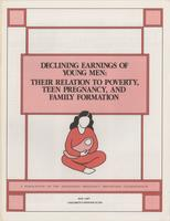 Declining Earnings Of Young Men: Their Relation To Poverty, Teen Pregnancy, And Family Formation