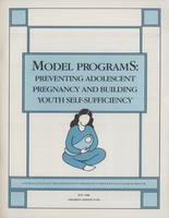 Model Programs: Preventing Adolescent Pregnancy And Building Youth Self-Sufficiency