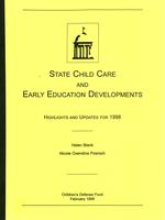 State Child Care and Early Education Developments: Highlights and Updates for 1998