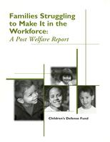 Families Struggling to Make It in the Workforce: A Post Welfare Report
