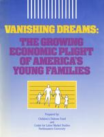 Vanishing Dreams: The Growing Economic Plight of America's Young Families
