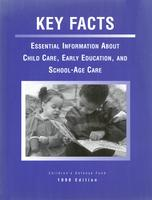 Key Facts: Essential Information about Child Care, Early Education, and School-Age Care