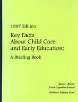 Key Facts about Child Care and Early Education: A Briefing Book