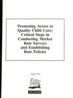 Promoting Access to Quality Child Care: Critical Steps in Conducting Market Rate Surveys and Establishing Rate Policies