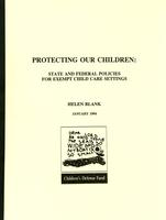 Protecting Our Children: State and Federal Policies for Exempt Child Care Settings
