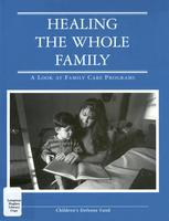 Healing the Whole Family: A Look at Family Care Programs