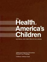 The Health of America's Children: Maternal and Child Health Data Book