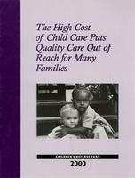 The High Cost of Child Care Puts Quality Care Out of Reach for Many Families