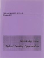 School-Age Care: Federal Funding Opportunities