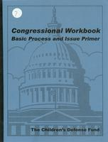 Congressional Workbook - Basic Process and Issue Primer