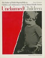 Unclaimed Children: The Failure of Public Responsibility to Children and Adolescents in Need of Mental Health Services