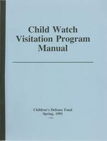 Child Watch Visitation Program Manual 1993