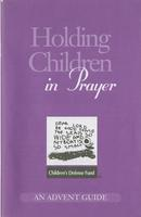 Holding Children in Prayer: An Advent Guide