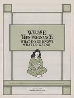 Welfare and Teen Pregnancy: What Do We Know? What Do We Do?