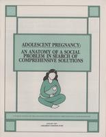 Adolescent Pregnancy: An Anatomy of a Social Problem in Search of Comprehensive Solutions