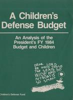 Children's Defense Budget: An Analysis of the President's FY 1984 Budget and Children