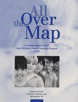All Over the Map: A Progress Report on the State Children's Health Insurance Program (CHIP)