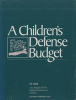 Children's Defense Budget: FY 1988 An Analysis of Our Nation's Investment in Children