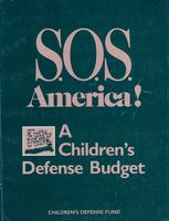 S.O.S America! A Children's Defense Budget
