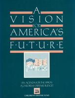Vision for America's Future, An Agenda for the 1990s: A Children's Defense Budget