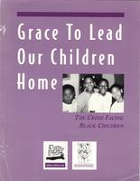 Grace To Lead Our Children Home: The Crisis Facing Black Children