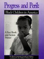 Progress and Peril: Black Children in America