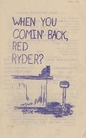 When You Comin' Back, Red Ryder?