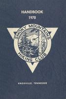 1970 Handbook of the Smoky Mountains Hiking Club