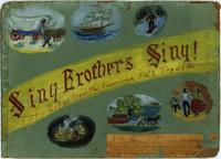 Sing Brothers Sing: Fifty New-Old Songs in the American Folk Tradition